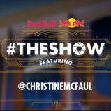 Red Bull's #THESHOW featuring @CHRISTINEMCFAUL